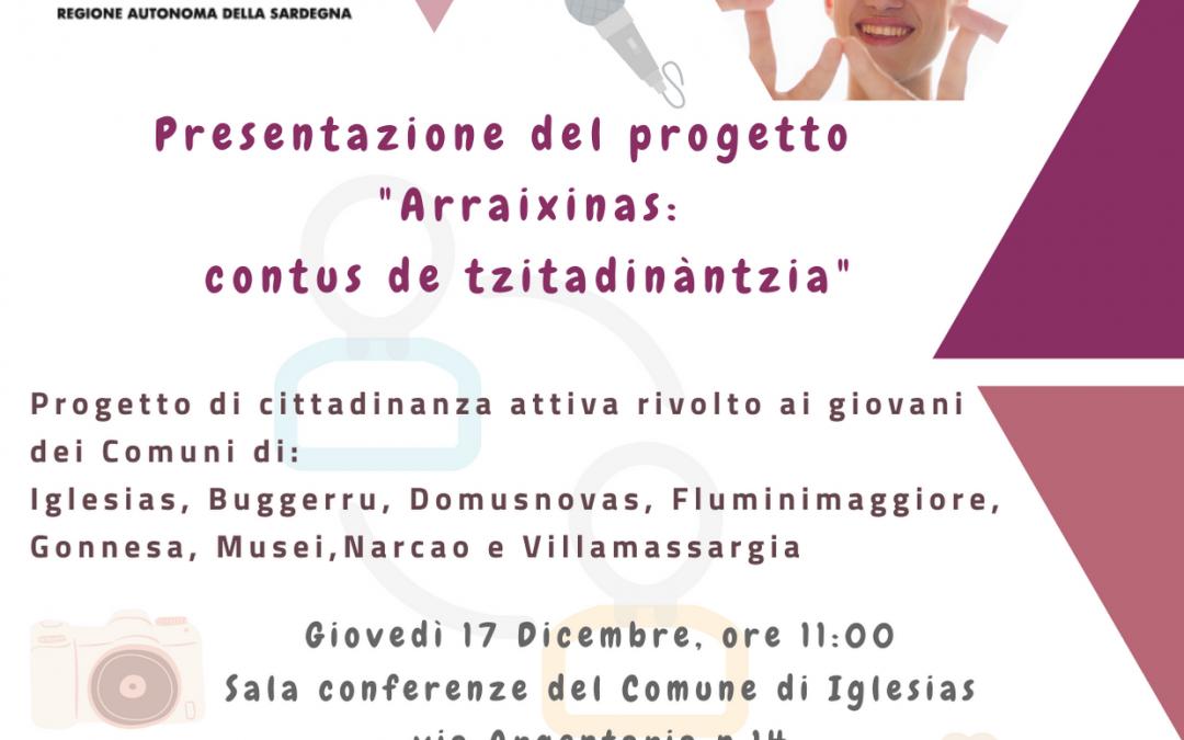 "Presentazione del progetto ""Arraixinas: contus de tzitadinàntzia"""
